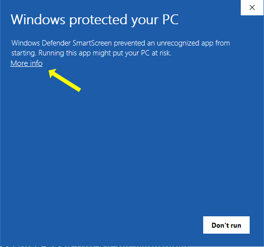 "Windows protected your PC.  Click the ""more info"" link."